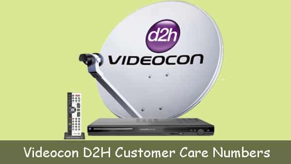 Videocon D2H Customer Care and 24*7 Toll Free Numbers