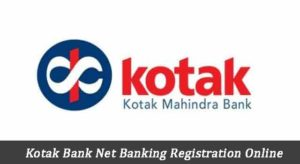 Kotak Bank Net Banking Registration Online