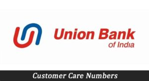 Union Bank of India Customer Care Number | Helpline Email