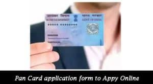Pan Card application form to Appy Online | Pan Card Application Status